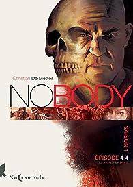 No Body - Saison 1, tome 4 : La Spirale de Dante par Christian de Metter