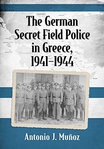 The German Secret Field Police in Greece, 1941-1944 (English Edition)