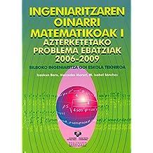 Ingeniaritzaren oinarri matematikoak I. Azterketetako problema ebatziak 2006-2009