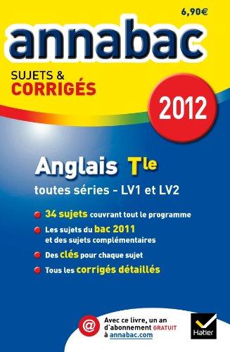 Annales Annabac 2012 Anglais terminale toutes séries sujets et corrigés par Didier Hourquin, Jeanne-France Rattier