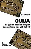 Ouija: La guida essenziale per comunicare con gli spiriti