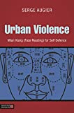 Urban Violence: Mian Xiang for Self Defence