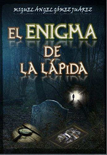 El enigma de la lápida (Trilogía de la Conspiración nº 1) por Miguel Ángel Gómez Juárez