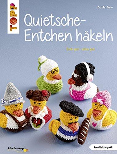 Quietsche Entchen Häkeln Ente Gut Alles Gut Ebook Carola Behn