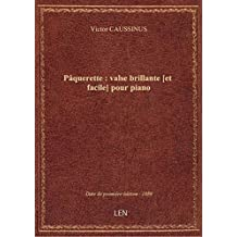 Pâquerette : valse brillante [et facile] pour piano / par V. Caussinus ; [ill. par] L. Denis