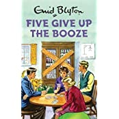 Five Give Up the Booze (Enid Blyton for Grown Ups)