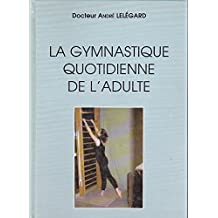 La gymnastique quotidienne de l'adulte