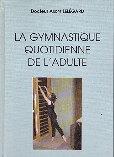 La gymnastique quotidienne de l'adulte