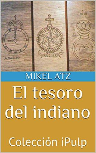 El tesoro del indiano: Colección iPulp por Mikel Atz