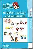 LÜK: Brüche - einfach und verständlich: Vorübungen zum Bruchrechnen ab Klasse 3 / 4