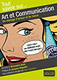 Tout savoir sur... Art et Communication: Un mariage d'amour et de raison
