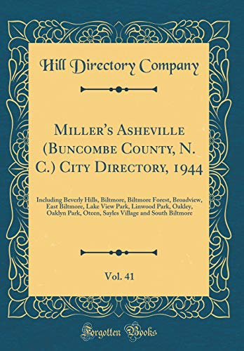Miller's Asheville (Buncombe County, N. C.) City Directory, 1944, Vol. 41: Including Beverly Hills, Biltmore, Biltmore Forest, Broadview, East ... Oteen, Sayles Village and South Biltmore