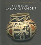 Scarica Libro Secrets of casas grandes Precolumbian Art Archaeology of Northern Mexico (PDF,EPUB,MOBI) Online Italiano Gratis