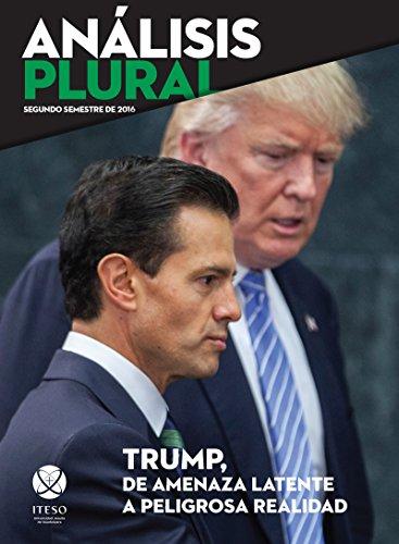 Trump, de amenaza latente a peligrosa realidad (Análisis Plural)