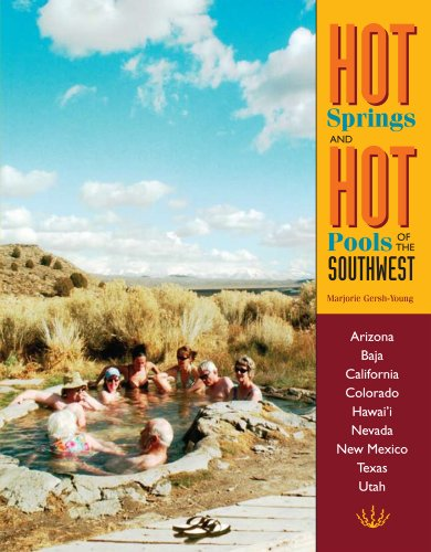 Hot Springs and Hot Pools of the Southwest (English Edition) - Mineral Hot Springs