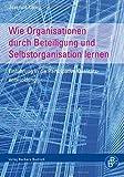 Wie Organisationen durch Beteiligung und Selbstorganisation lernen: Einführung in die Partizipative Qualitätsentwicklung