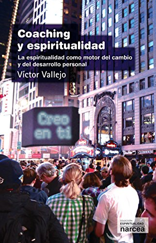 Coaching y espiritualidad: La espiritualidad como motor del cambio y del desarrollo personal (Libros de espiritualidad nº 279) por Víctor Vallejo