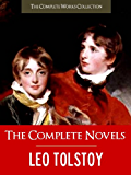 THE COMPLETE NOVELS OF LEO TOLSTOY (The Complete Works Collection) CRITICAL EDITION: All the Unabridged Novels of Leo Tolstoy   Leo Tolstoi incl. War and ... Complete Works of Book 1) (English Edition)