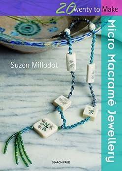 Twenty to Make: Micro Macrame Jewellery par [Millodot, Suzen]