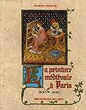 La peinture médiévale à Paris, tome 1 - 1300-1500