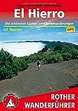 El Hierro: Die schönsten Küsten- und Bergwanderungen. 43 Touren. Mit GPS-Tracks
