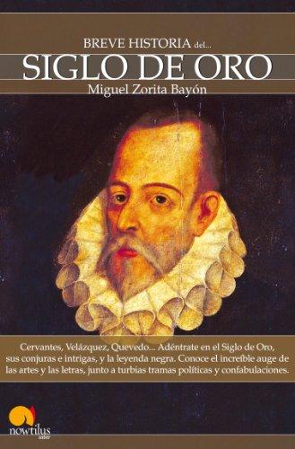 Breve historia del Siglo de Oro (Spanish Edition)