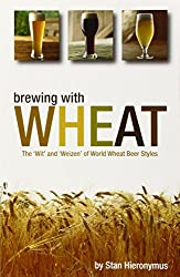 Brewing with Wheat by Stan Hieronymus (2010-03-16)