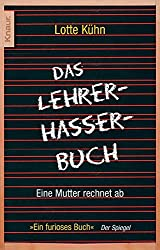 Das Lehrerhasser-Buch: Eine Mutter rechnet ab