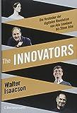 The Innovators: Die Vordenker der digitalen Revolution von Ada Lovelace bis Steve Jobs - Vom Autor des Weltbestsellers »Steve Jobs« von Walter Isaacson