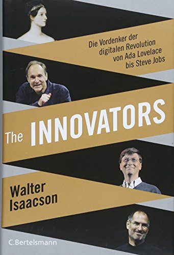 The Innovators: Die Vordenker der digitalen Revolution von Ada Lovelace bis Steve Jobs - Vom Autor des Weltbestsellers »Steve Jobs« Buch-Cover