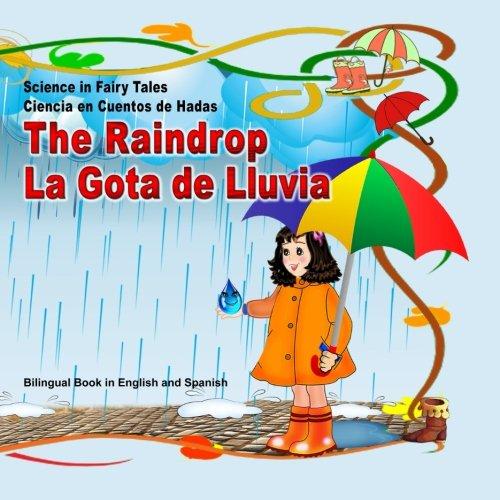 Science in Fairy Tales. The Raindrop. Ciencia en Cuentos de Hadas. La Gota de Lluvia. Bilingual Book in English and Spanish: Dual Language English - Spanish Picture Book for Kids