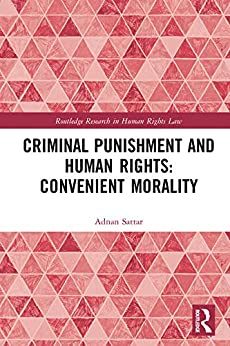 Descargar Criminal Punishment and Human Rights: Convenient Morality (Routledge Research in Human Rights Law) PDF