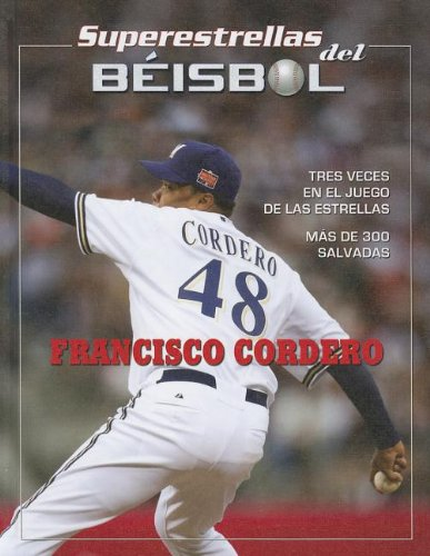 Francisco Cordero (Superestrellas del beisbol / Superstars of Baseball) por Tania Rodriguez Gonzalez
