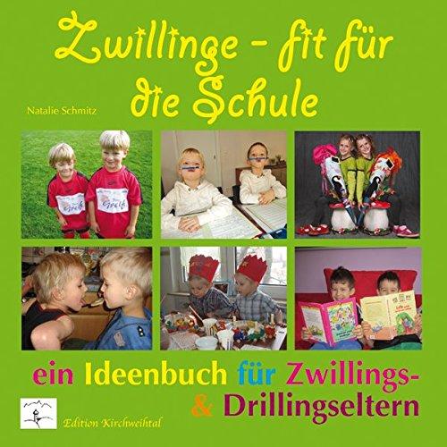 Zwillinge - fit für die Schule: Ein Ideenbuch für Zwillings- & Drillingseltern