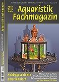 Aquaristik-Fachmagazin, Ausgabe Nr. 258 (Dez 17./Jan. 18), Titelthema: HOBBYGESCHICHTE AMERIKANISCH und viele weitere Artikel im einzigen deutschen AquaTerra-Magazin auf 128 Seiten