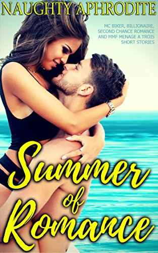 Summer Of Romance: Collection of Steamy Short Reads (English Edition)
