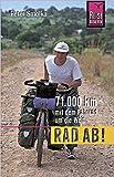 Rad ab! 71.000 km mit dem Fahrrad um die Welt - Peter Smolka