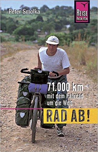 Rad ab! 71.000 km mit dem Fahrrad um die Welt -