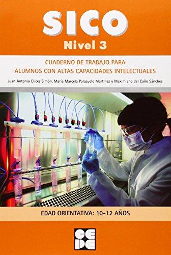 Sico Nivel 3 - Cuad Trabajo Para Alumnos Con Altas Capacidades Intelectuales (Fichas Infantil Y Primaria) - 9788478699902 por Juan Antonio Elices Simon