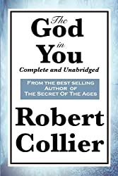 The God in You: Complete and Unabridged by Robert Collier (2010-03-21)