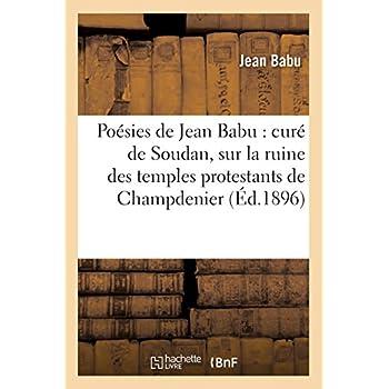 Poésies de Jean Babu : curé de Soudan, sur la ruine des temples protestants de Champdenier (Éd.1896)