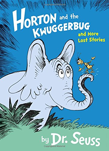 Horton and the Kwuggerbug and More Lost Stories (Dr Seuss) por Dr. Seuss