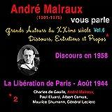 André Malraux vous parle (Grands Auteurs du XXème siècle : Discours, Entretiens et Propos 6)