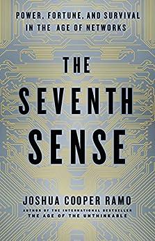 The Seventh Sense: Power, Fortune, and Survival in the Age of Networks (English Edition) di [Ramo, Joshua Cooper]