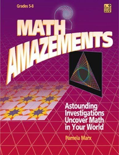 Math Amazements: Astounding Investigations Uncover Math in Your World (Good Year Book) by Pamela Marx (2006-07-02)