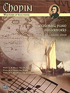Exploring Piano Masterworks: Waltzes (3 Selections (Alfred Masterwork Edition: Exploring Piano Masterworks) from Alfred Publishing Co.(UK)Ltd