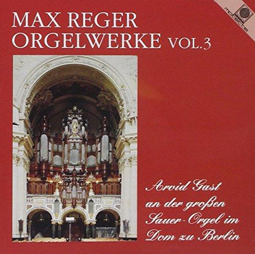 Orgelwerke Vol. 3 (gespielt an der großen Sauer-Orgel im Dom zu Berlin)