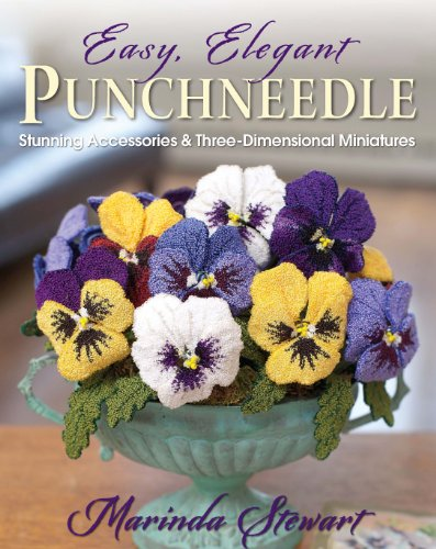 Easy, Elegant Punchneedle: Stunning Accessories and Three-Dimensional Miniatures (English Edition)