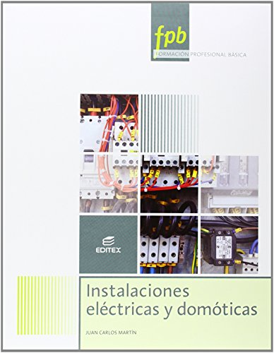 Instalaciones eléctricas y domóticas (Formación Profesional Básica) por Juan Carlos Martín Castillo