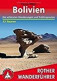 Bolivien: Die schönsten Wanderungen und Trekkingrouten. 52 Touren (Rother Wanderführer) - Thomas Wilken